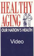 VIDEO: Our Nation's Health - Healthy Aging