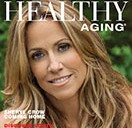 What's Inside  Healthy Aging Magazine Featuring Sheryl Crow