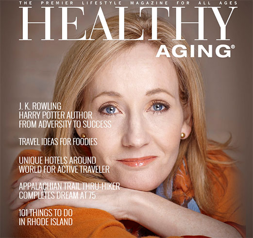 Latest Issue Of Healthy Aging Magazine Published Features Jk Rowling And Travel